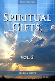 Spiritual Gifts, vol. 2