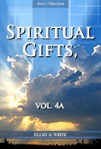 Spiritual Gifts, vol. 4a