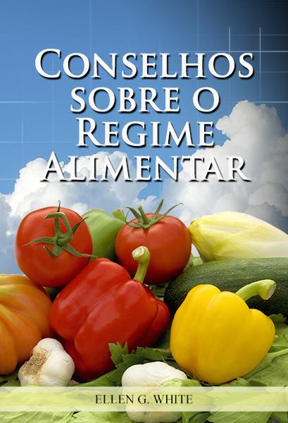 Conselhos sobre o Regime Alimentar