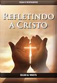 Refletindo a Cristo