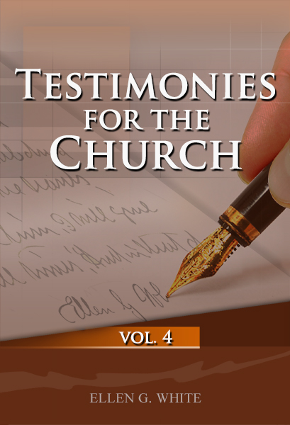 Testimonies for the Church, vol. 4
