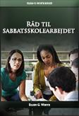 Råd til sabbatsskolearbejdet
