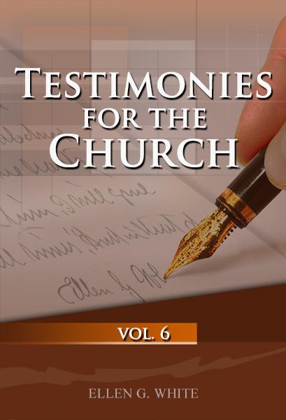 Testimonies for the Church, vol. 6