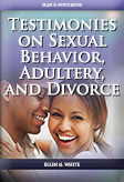 Testimonies on Sexual Behavior, Adultery, and Divorce