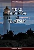 """""""Te Au Takainga Ki Te Mesia"""""""