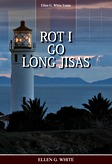 ROT I GO LONG JISAS