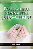 Pour mieux connaître JÉSUS-CHRIST