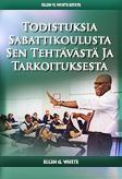 Todistuksia Sabattikoulusta Sen Tehtävästä Ja Tarkoituksesta