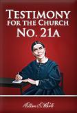 Testimony to the Church — No. 21a