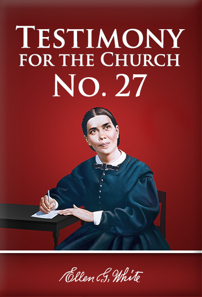 Testimony for the Church — No. 27