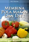Membina Pola Makan Dan Diet