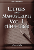 Letters and Manuscripts — Volume 1 (1844 - 1868)