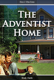 The Adventist Home -- Study Guide