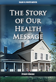 The Story of Our Health Message -- Study Guide