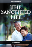 The Sanctified Life -- Study Guide