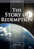 The Story of Redemption -- Study Guide