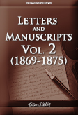 Letters and Manuscripts — Volume 2 (1869 - 1875)