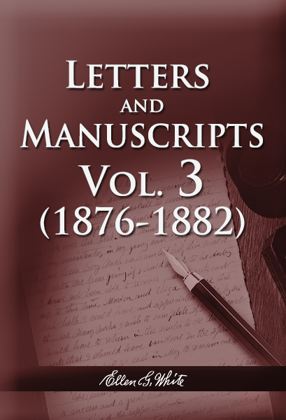 Letters and Manuscripts — Volume 3 (1876 - 1882)