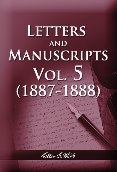 Letters and Manuscripts — Volume 5 (1887-1888)