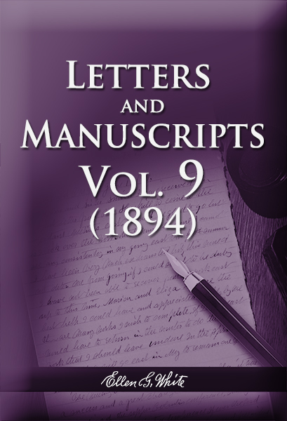 Letters and Manuscripts — Volume 9 (1894)