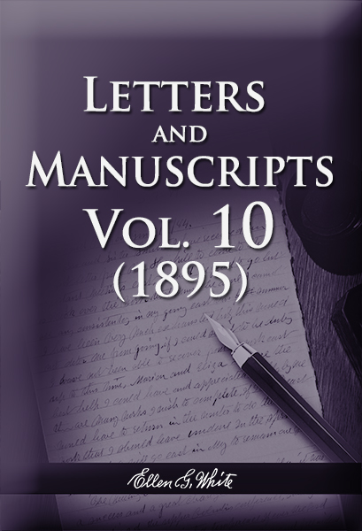 Letters and Manuscripts — Volume 10 (1895)