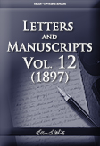 Letters and Manuscripts — Volume 12 (1897)