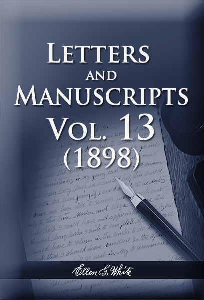 Letters and Manuscripts — Volume 13 (1898)
