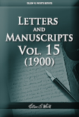 Letters and Manuscripts — Volume 15 (1900)