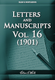 Letters and Manuscripts — Volume 16 (1901)