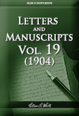 Letters and Manuscripts — Volume 19 (1904)