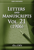 Letters and Manuscripts — Volume 21 (1906)