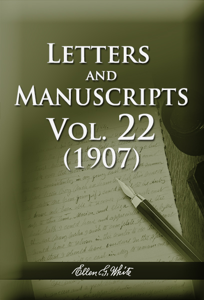 Letters and Manuscripts — Volume 22 (1907)