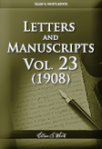 Letters and Manuscripts — Volume 23 (1908)