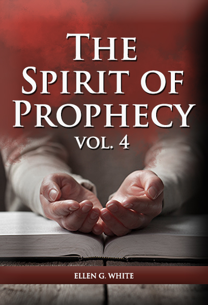 The Spirit of Prophecy, vol. 4