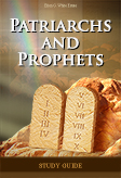 Patriarchs and Prophets -- Study Guide
