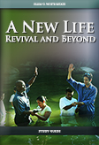 A New Life (Revival and Beyond) -- Study Guide