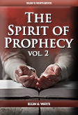 The Spirit of Prophecy, vol. 2