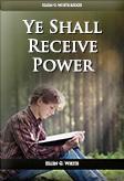 Ye Shall Receive Power
