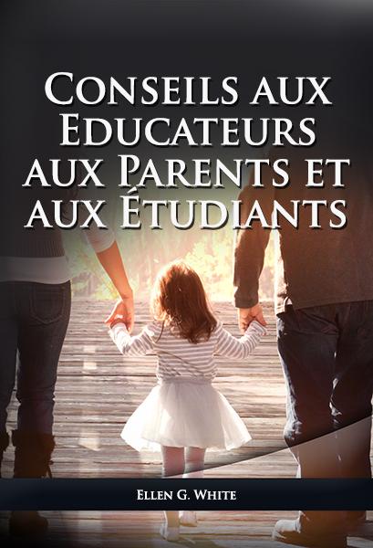 Conseils aux Educateurs aux Parents et aux Étudiants