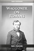 Waggoner on Romans
