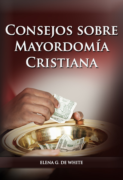 Consejos sobre Mayordomía Cristiana
