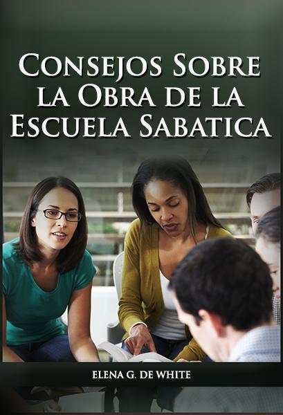 Consejos Sobre la Obra de la Escuela Sabatica