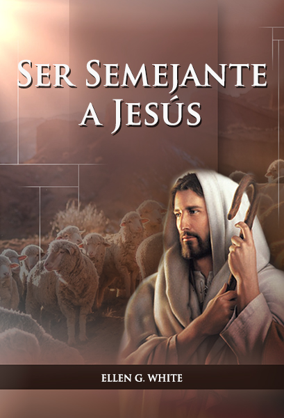 Ser Semejante a Jesús