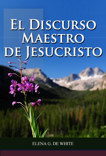 El Discurso Maestro de Jesucristo