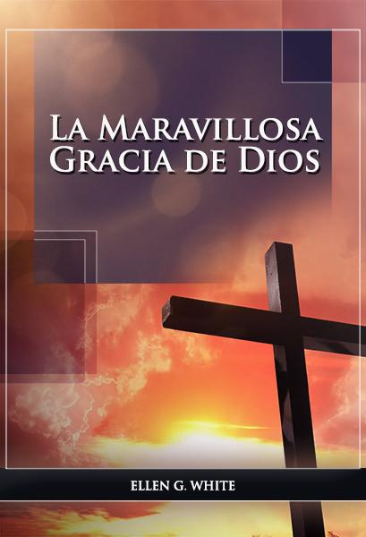 La Maravillosa Gracia de Dios