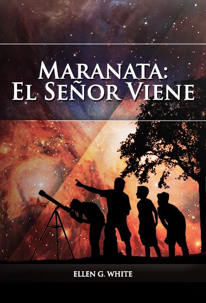 ¡Maranata: El Senor Viene!