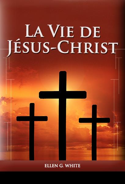La Vie de Jésus-Christ