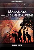 Maranata — O Senhor Vem!