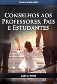 Conselhos Aos Pais, Professores E Estudantes