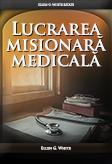 Lucrarea misionară medicală
